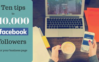 Ten tips to 10,000 facebook followers for your business page